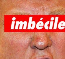 Trump  imbécile Sticker
