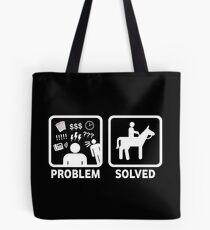 Funny Horse Riding Problem Solved Tote Bag