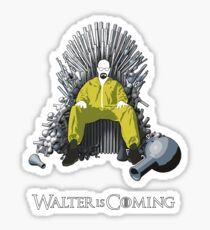 Walter is Coming (Breaking Bad x Game of Thrones) Sticker