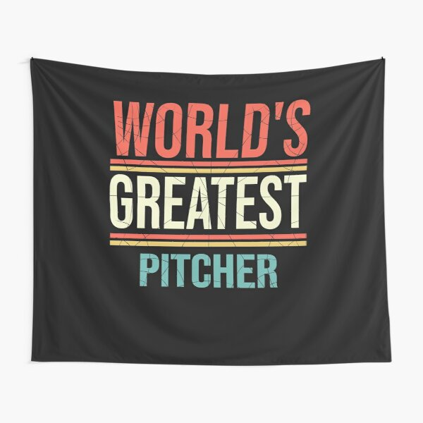 World's Greatest PITCHER : PITCHER Gift Idea Tapestry