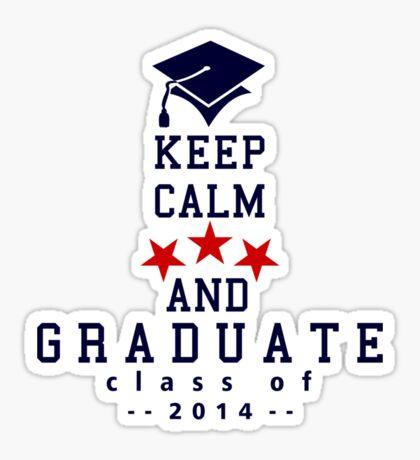 Keep Calm and graduate VRS2 Sticker
