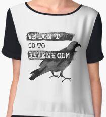 We Don't go to Ravenholm Chiffon Top