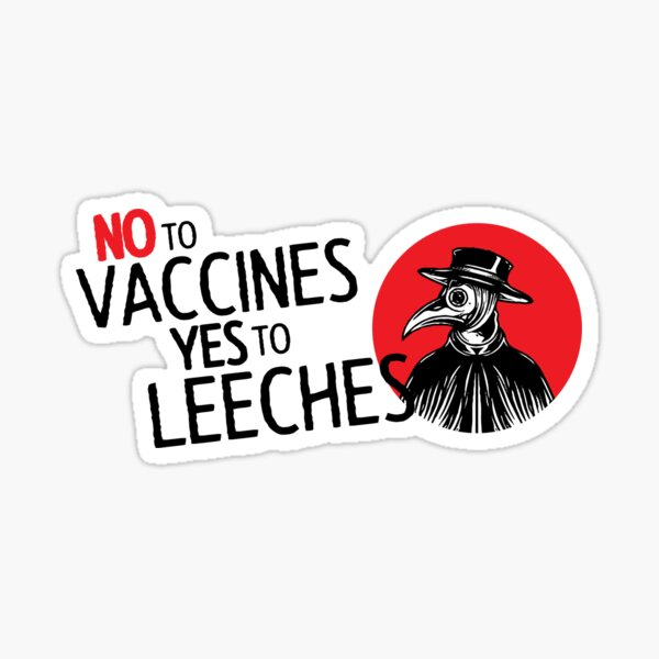 NO TO VACCINES, YES TO LEECHES! Sticker