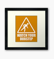 Watch your Dubstep (white) Framed Print