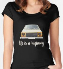 Life is a highway Women's Fitted Scoop T-Shirt
