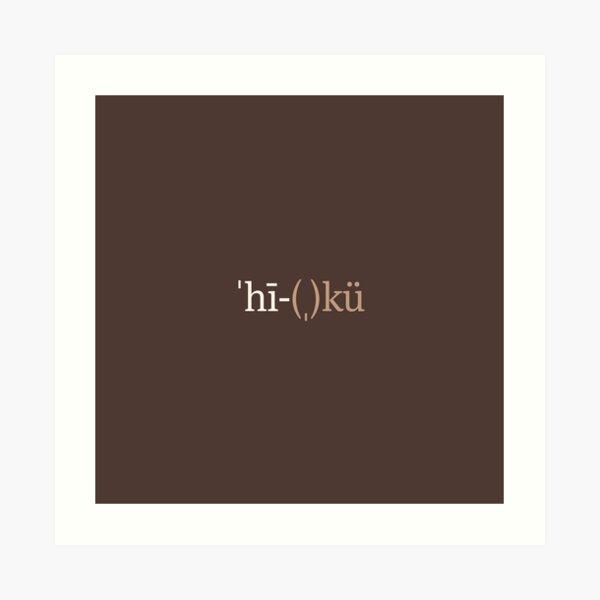 Haiku Phonetic Notation (Chocolate Edition) Art Print