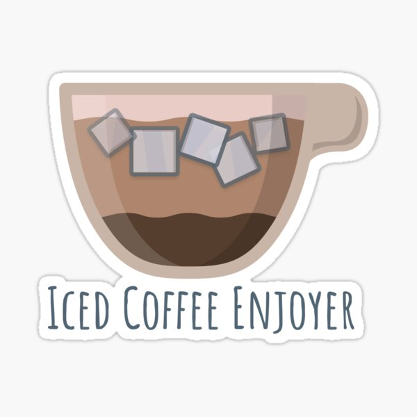 Iced Coffee Enjoyer Sticker