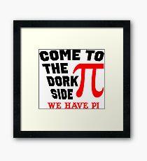 Come to the Dork Side Framed Print