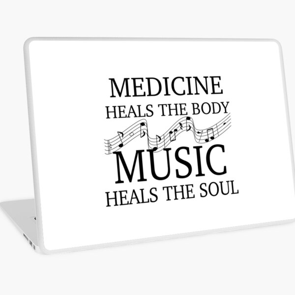 MEDICINE HEALS BODY,  MUSIC HEALS SOUL Laptop Skin