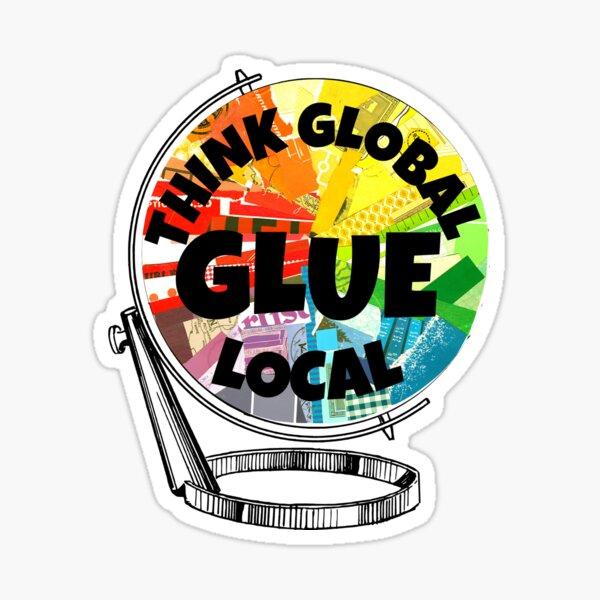 Think Global Glue Local - World Collage Day Sticker