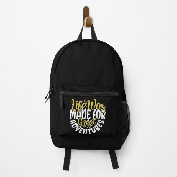 Life was made for great adventures Backpack