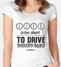 Life is too short to drive boring cars Women's Fitted Scoop T-Shirt