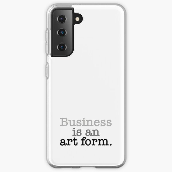 Business is an art form. (Limited Edition of 25) Samsung Galaxy Soft Case