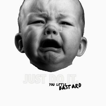 Just Do It - You Little Bastard by umarshamir
