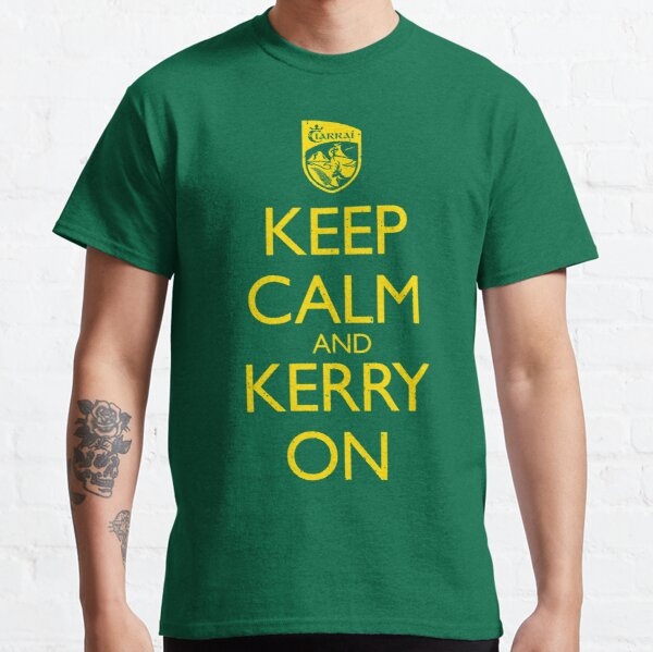 Keep Calm & Kerry On (grunge) Classic T-Shirt