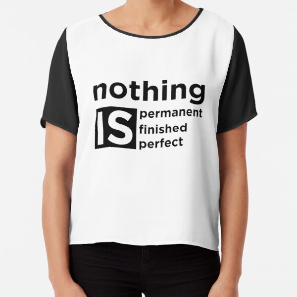 Nothing is Chiffon Top