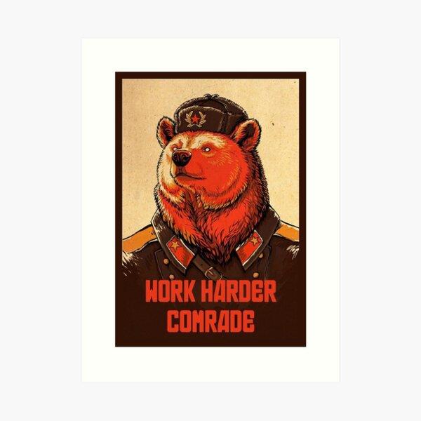 Work Harder Comrade Art Print