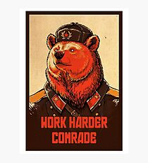 Work Harder Comrade Photographic Print