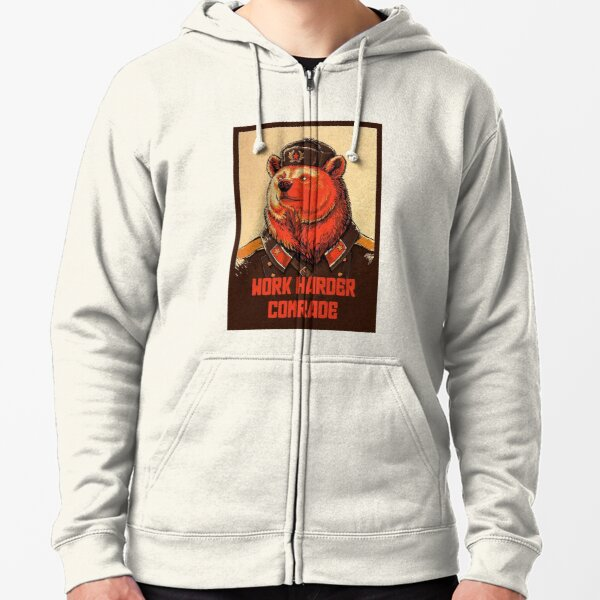 Work Harder Comrade Zipped Hoodie