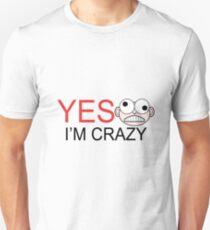 yes i'm crazy T-Shirt