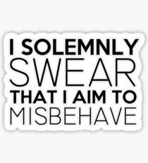 I Solemnly Swear That I Aim To Misbehave Sticker