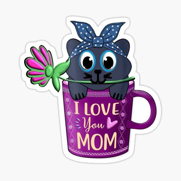 i love you kitty mom Sticker