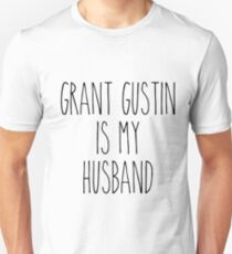 Grant Gustin is my husband Unisex T-Shirt