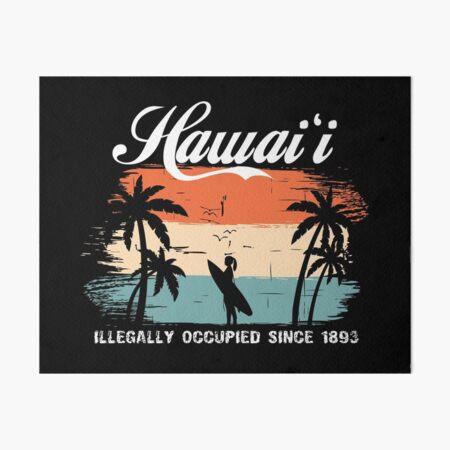 Occupied Hawai'i Art Board Print