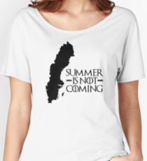 Summer is NOT coming - sweden(black text) Women's Relaxed Fit T-Shirt