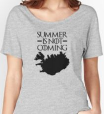Summer is NOT coming - iceland(black text) Women's Relaxed Fit T-Shirt