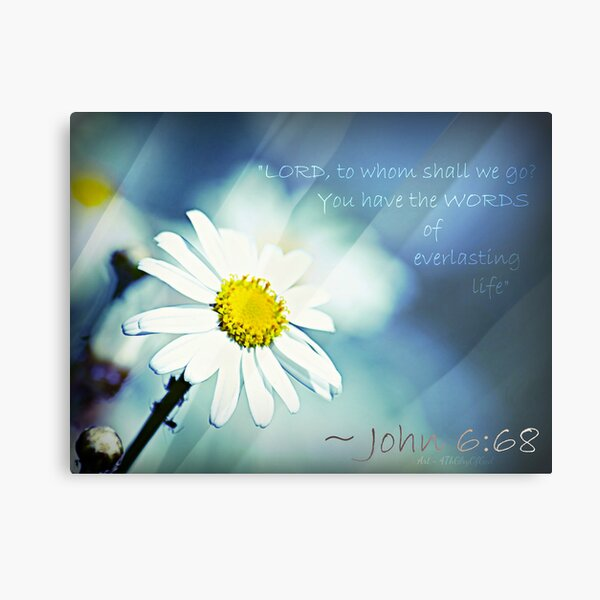 """""""Lord, You have the Words of Everlasting Life."""" Metal Print"""