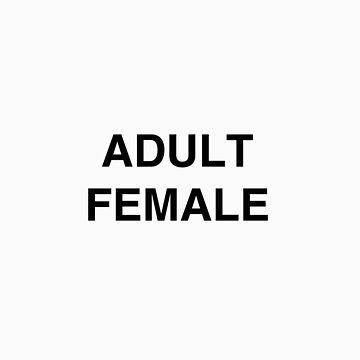 ADULT FEMALE by callinallcreeps
