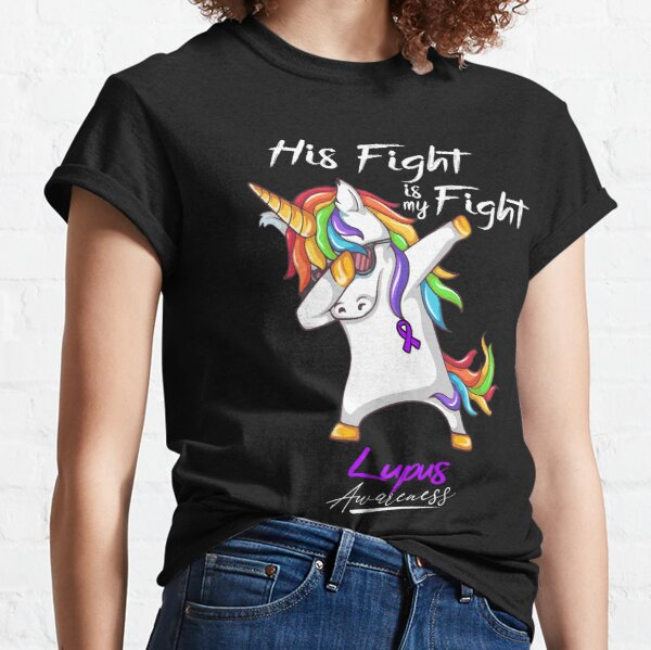 Unicorn His Fight Is My Fight Lupus Awareness Classic T-Shirt