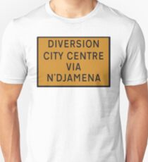 UK Diversion sign City Centre via N'Djamena.   Unisex T-Shirt