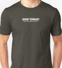 David Tenant was the best Doctor T-Shirt