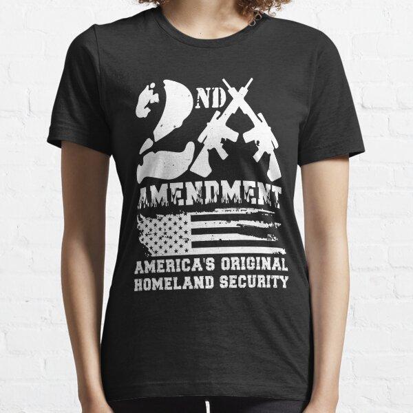 2nd Amendment - America's Original Homeland Security Essential T-Shirt