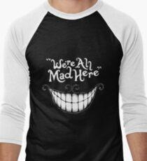 Were All Mad Here White Men's Baseball ¾ T-Shirt