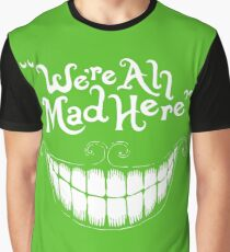 Were All Mad Here White Graphic T-Shirt