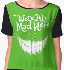 Were All Mad Here White Women's Chiffon Top