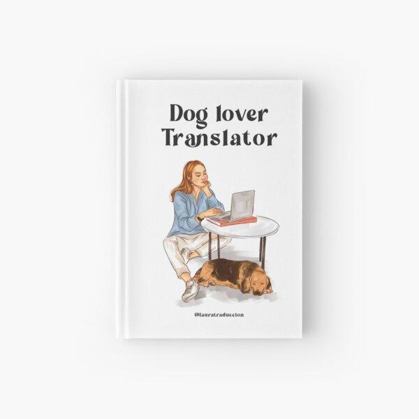Dog lover translator Hardcover Journal