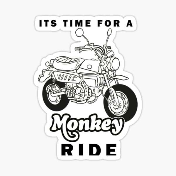 ITS TIME FOR A HONDA MONKEY RIDE Sticker