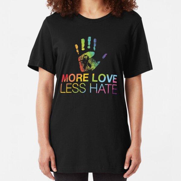More Love Less Hate, Gay Pride, LGBT Slim Fit T-Shirt