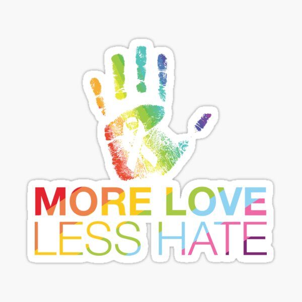 More Love Less Hate, Gay Pride, LGBT Sticker