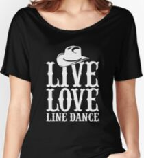 Live Love Line Dance Women's Relaxed Fit T-Shirt
