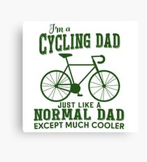 I'm a Cycling Dad - Father Day Canvas Print