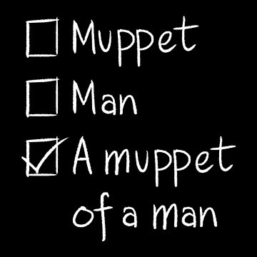 Muppet or Man DARK by icecoldtea