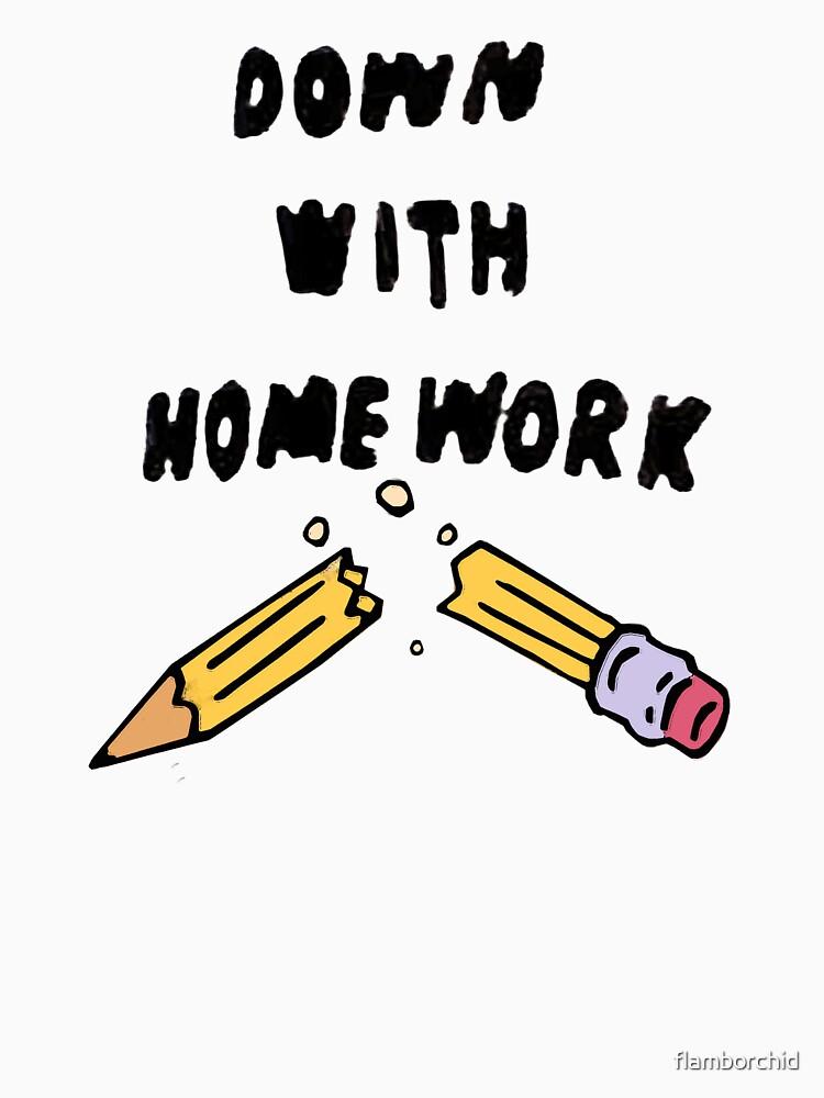 down with homework | Unisex T-Shirt