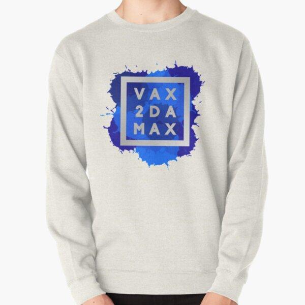 VAX 2 DA MAX - Blue Pullover Sweatshirt