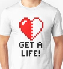 Get a Life! - White Edition T-Shirt