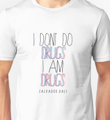 Type Quote #2 - I dont do drugs i am drugs - Salvador Dali Unisex T-Shirt